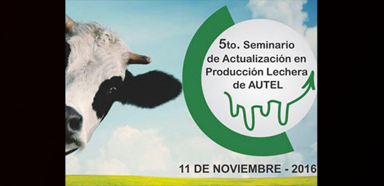 UTEC participará del Quinto Seminario de Actualización en Producción Lechera de Autel