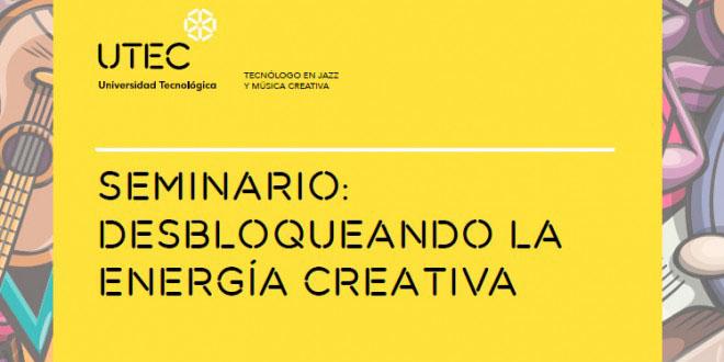 El TJMC invita a la comunidad UTEC al Seminario: Desbloqueando la energía creativa