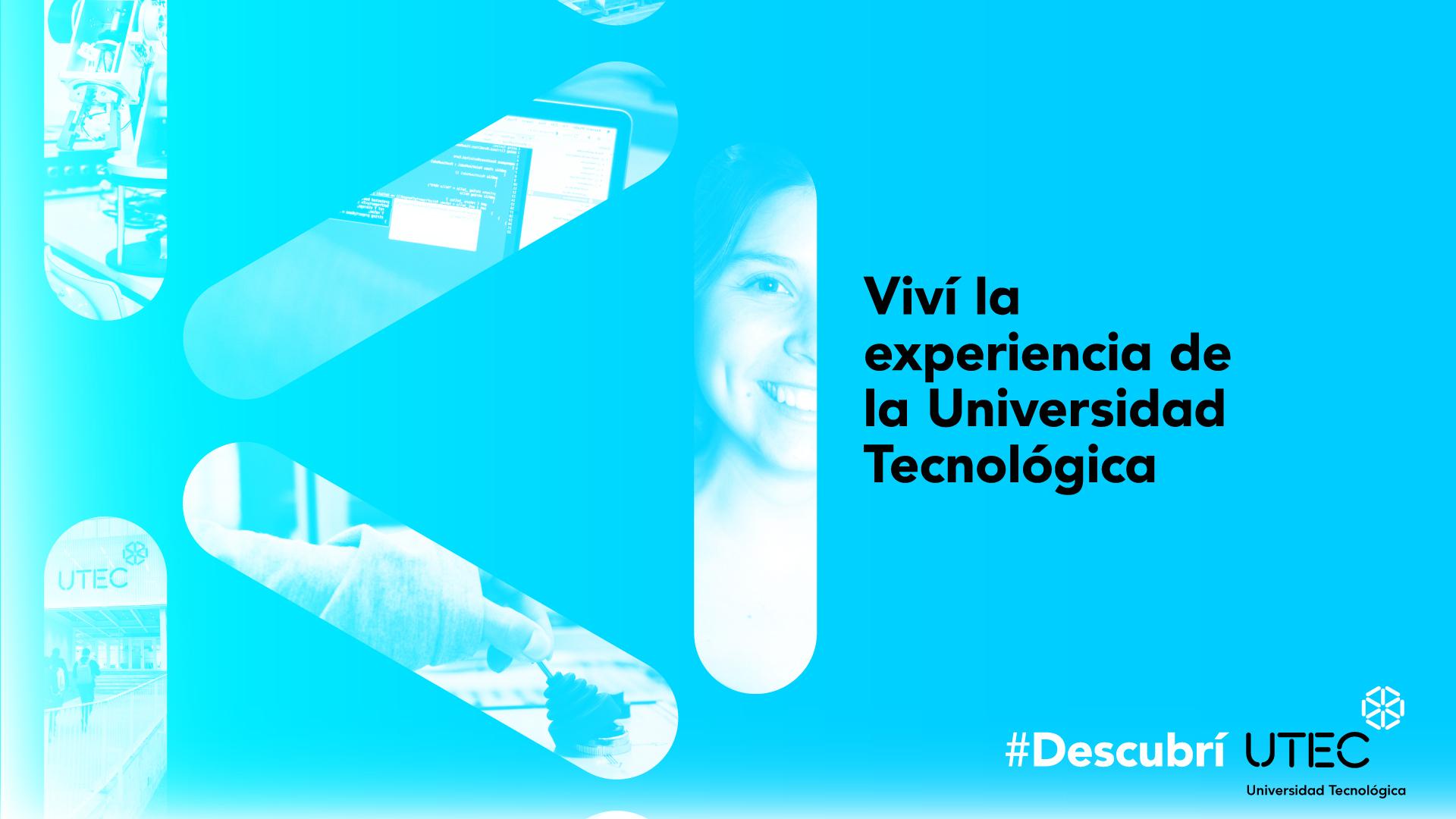 Viví la experiencia de la Universidad Tecnológica y recorré nuestras sedes
